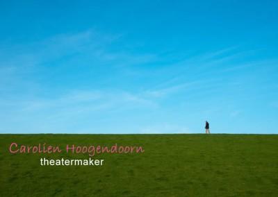 Carolien Hoogendoorn – theatermaker